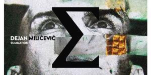 Dejan Milicevic - Summation, Album Cover